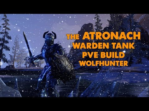 "ESO - ""The Atronach"" - Warden PVE Tank Build - (Wolfhunter)"