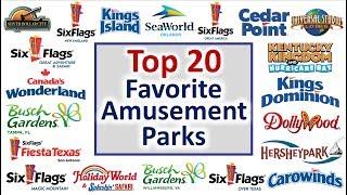 Top 10 Parks - Top 20 Favorite Amusement Parks