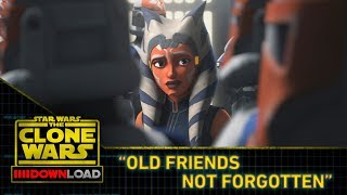 "Clone Wars Download: ""Old Friends Not Forgotten"""