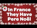 In France they have Pere Noel | Christmas Around the World | Kids Christmas Songs