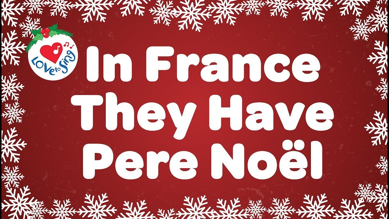 in france they have pere noel with lyrics christmas. Black Bedroom Furniture Sets. Home Design Ideas