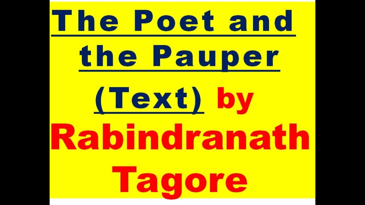 Summary Of The Poet And The Pauper By Ravinder Nath Tagore Part 1 In