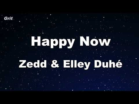 Happy Now - Zedd & Elley Duhé -  Karaoke 【No Guide Melody】 Instrumental