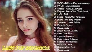 Lagu Pop Indonesia  2000an - 2018    Lagu Terbaik NAFF ,Armada ,Virgoun