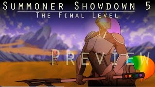 Summoner Showdown 5 : The Final Level [Preview]