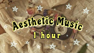 ☆ 1 HOUR OF AESTHETIC MUSIC ☆ no copyright ✰