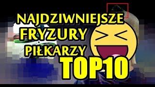 Najdziwniejsze fryzury piłkarzy TOP10