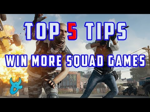 Top 5 Tips to Win More Squad Games - PLAYERUNKNOWNS BATTLEGROUNDS GUIDE