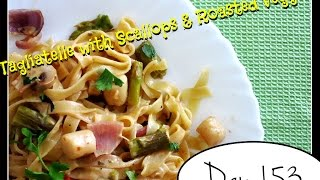Creamy Tagliatelle with Seared Scallops & Roasted Veggies Recipe DAY 153