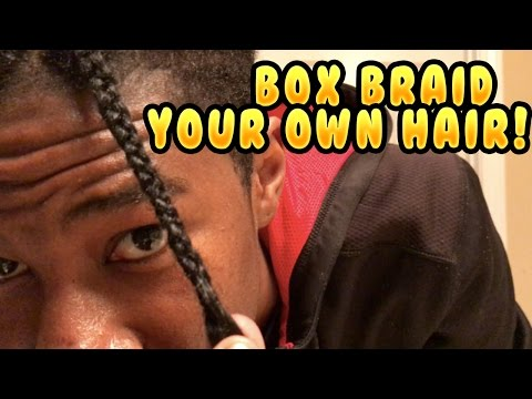 How To Box Braid Your Own Hair!