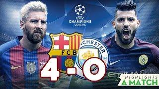 Barcelona 4 - 0 Manchester City -A Match highlights