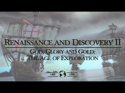 Renaissance and Discovery II - God, Glory and Gold: The Age of Exploration