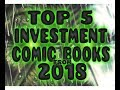 """""""TOP 5"""" COMIC BOOKS TO INVEST IN FROM 2018 """"1st APPEARANCES"""" HOT COMIC INVESTMENTS FOR THE FUTURE"""