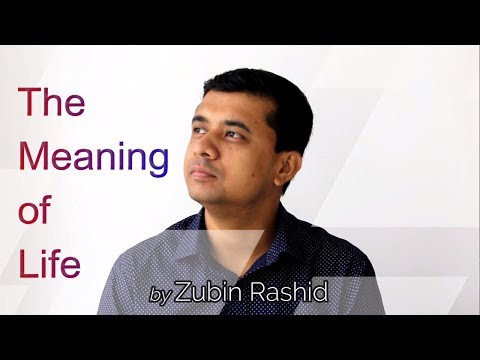 The Meaning of Life | Zubin Rashid | Life and Motivation #1