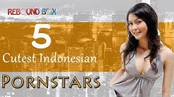 5 Cutest Indonesian Pornstar 2019