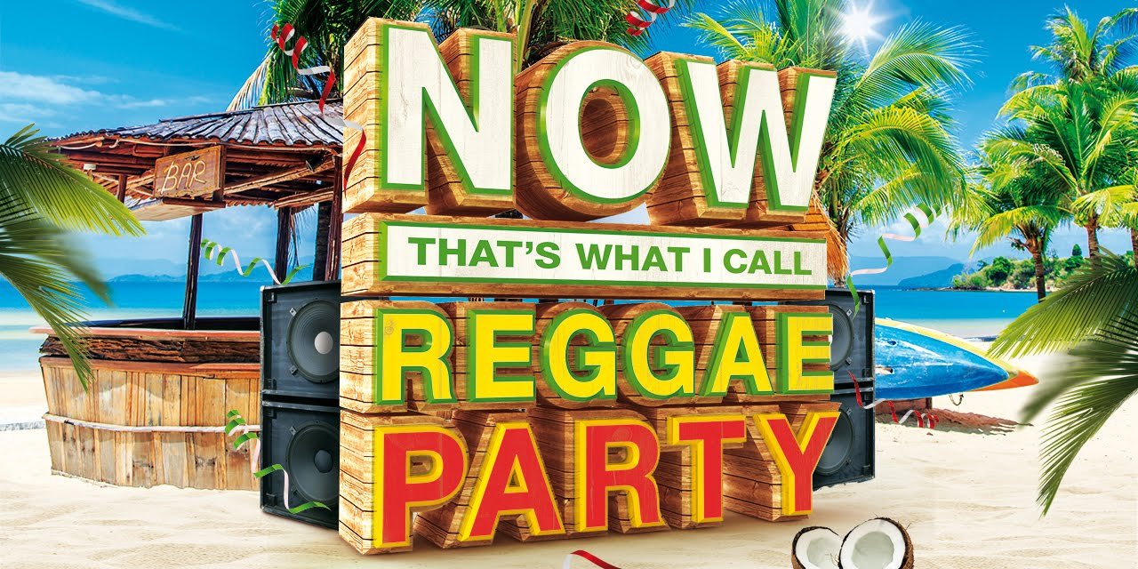 NOW That's What I Call Reggae Party | Now That's What I Call