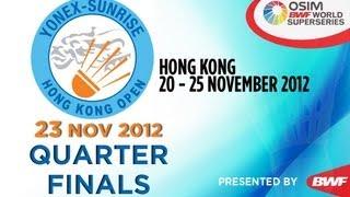 Quarter Finals - 2012 Yonex-Sunrise Hong Kong Open