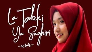 La Tabki Ya Saghiri - Cover by Pirda Fajriati