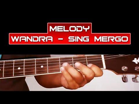 Melody Lagu WANDRA - Sing Mergo