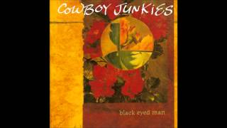 Cowboy Junkies - If You Were The Woman And I Was The Man