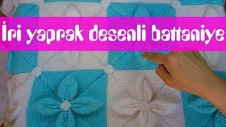 Yaprak Desenli 3 boyutlu motif işleme bebek battaniyesi nasıl yapılır?