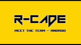 R-CADE Meet the Team - Androo