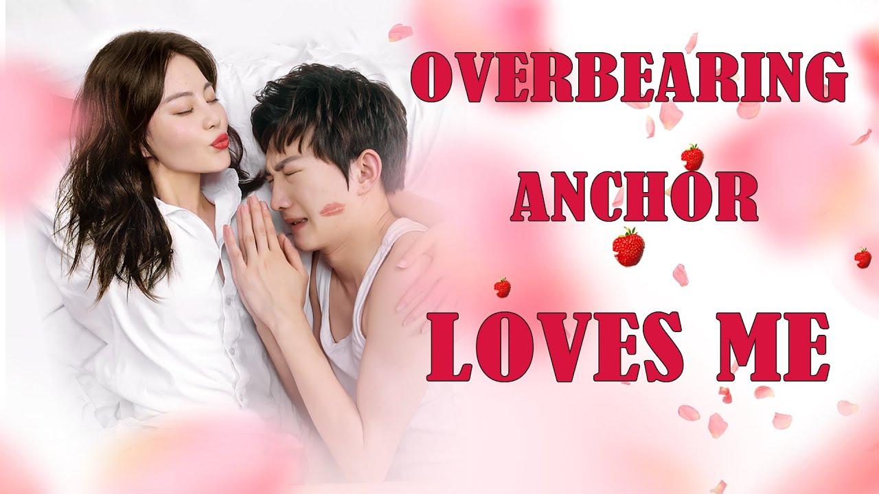 Movie Romance | Overbearing Anchor Loves Me | Love Story film, Full Movie HD