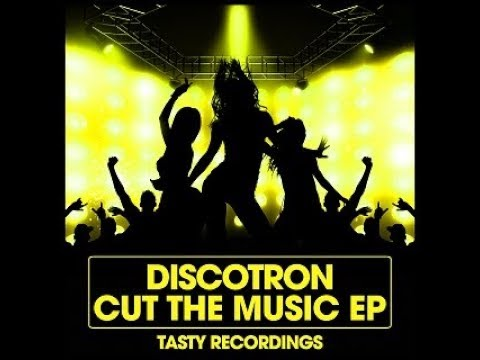 Discotron - Cut The Music (Radio Mix)