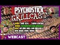Psychostick GRILLCAST!