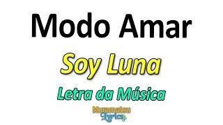 Baixar Elenco de Soy Luna - Modo Amar - Letra / Lyrics