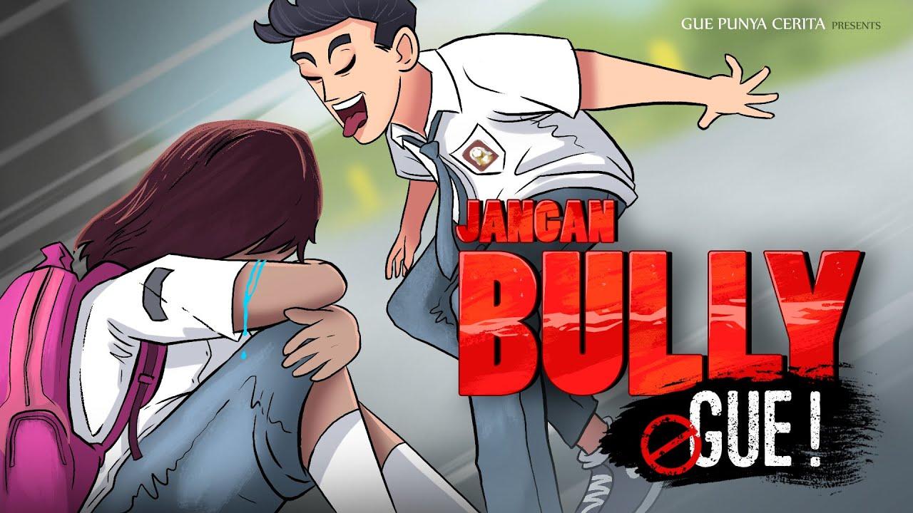 Gue Punya Cerita Jangan Bully Gue!