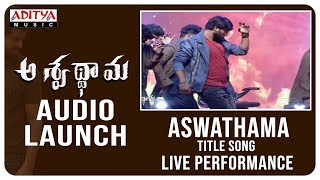 Aswathama Title Song Live Performance Aswathama Audio Launch Live