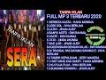 SERA FULL MP 3 TERBARU AGUSTUS 2020