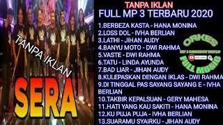 Download lagu SERA FULL MP 3 TERBARU AGUSTUS 2020