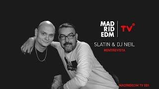 Slatin &amp DJ Neil - Entrevista - Madrid EDM TV