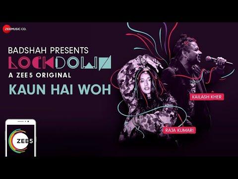 Kaun Hai Woh | Lockdown | Kailash Kher & Raja Kumari