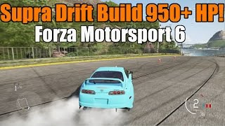 Forza Motorsport 6 | FULL GAME!! | 950+ HP Supra Drift Build | All Wheels and Custom Parts!