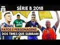 Série B: as melhores histórias dos 4 times campeões de 2018 | UD LISTAS