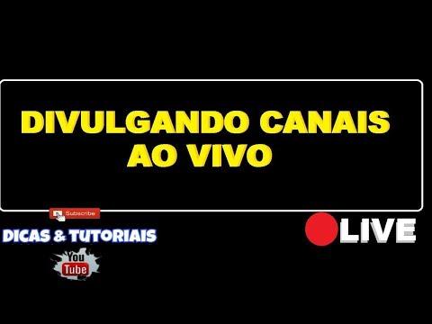 DIVULGANDO CANAL AO VIVO - LIVE DE DIVULGAÇÃO 24H POR DIA
