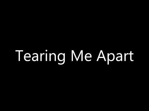 Original Song - Tearing Me Apart