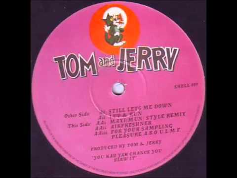 Tom & Jerry - Still Lets Me Down