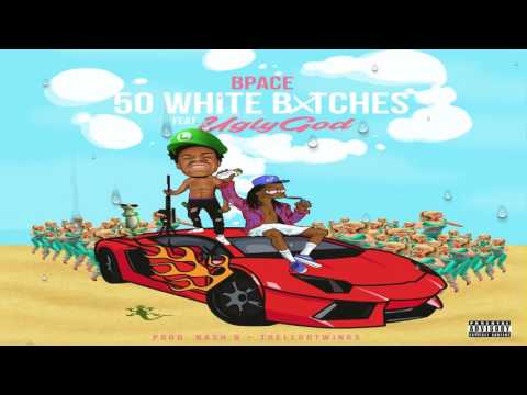 BPace - 50 White Bitches ft. Ugly God (Official Audio)