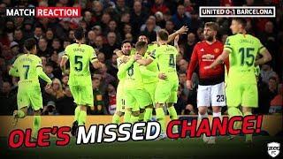 Solskjaer's Missed Opportunity! Manchester United 0-1 Barcelona | Champions League Reaction