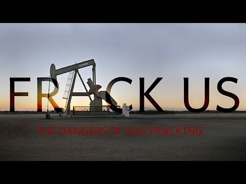 FRACK US: the dangers of gas fracking.