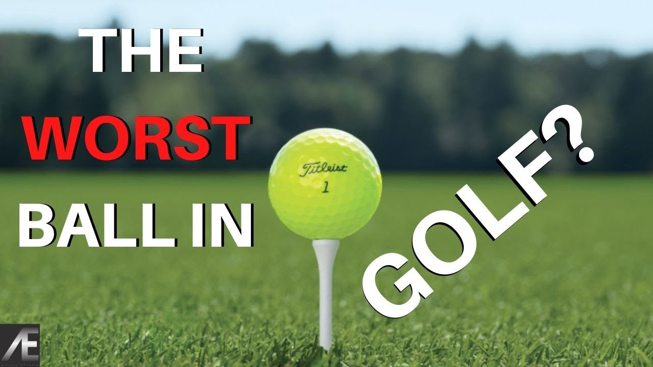 THE WORST BALL IN GOLF?