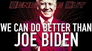 We Can Do Better Than Joe Biden | Renegade Cut