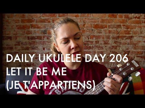 Let It Be Me ukulele cover : Daily Ukulele DAY 206