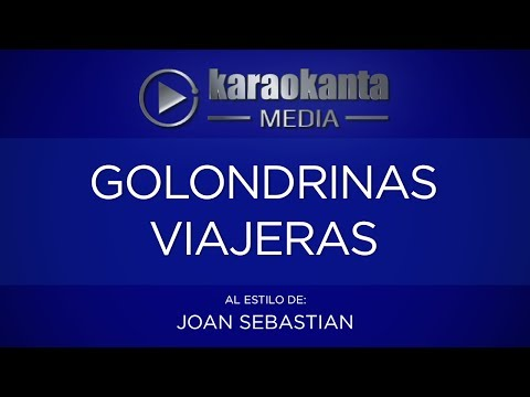 Karaokanta - Joan Sebastian - Golondrinas viajeras