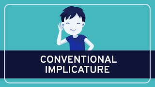 Philosophy: Conventional Implicature