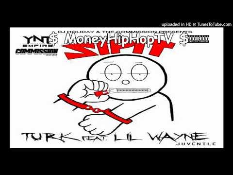 Turk Ft Lil Wayne & Juvenile - Zip It